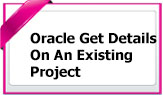 OracleGetDetailsExistingProject
