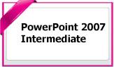 Powerpoint2007Intermediate